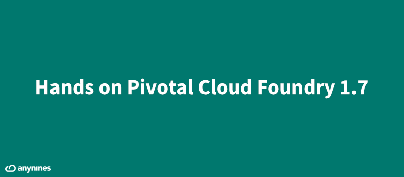 Hands on Pivotal Cloud Foundry 1.7