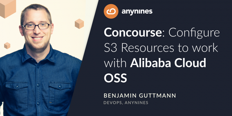 Header Graphic for article Concourse: Configure S3 Resource to work with Alibaba Cloud OSS | anynines