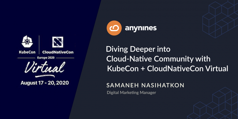 Diving Deeper into Cloud-Native Community with KubeCon + CloudNativeCon Virtual