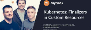 Kubernetes: Finalizers in Custom Resources