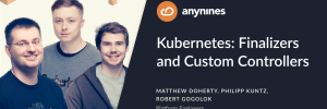 Kubernetes: Finalizers and Custom Controllers